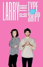 Larry Is The Type Of Shipp by Charlotte_Leight