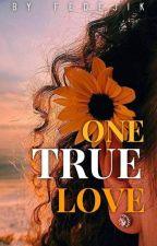 ONE TRUE LOVE (POV Version) by fedejik