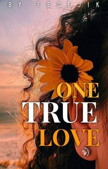 ONE TRUE LOVE (POV Version)