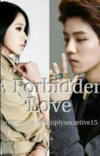A Forbidden Love by simplysecretive15