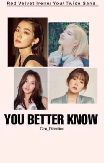 You Better Know (Red Velvet Irene/You/Twice Sana)
