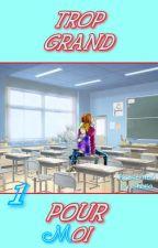 TROP GRAND POUR MOI ! Vol. 1 by Smaidon