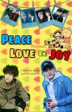 Peace Love & Joy ! (Completed) by Phuuphuu61