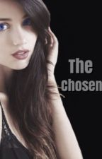 The Chosen by mackenziegraceee