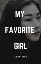 My Favorite Girl (Published, 2013/Completed) by lunaking_phr