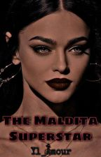 The Maldita Superstar (COMPLETED) by Kawaiineechan02