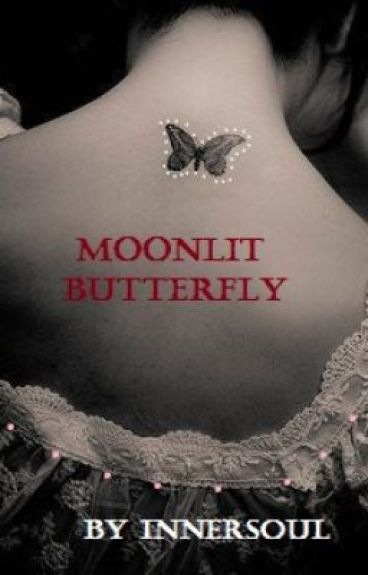 Moonlit Butterfly (ON HOLD) by InnerSoul