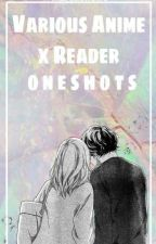 Various Anime x Reader Oneshots by marshollows