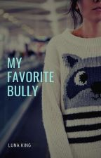 My Favorite Bully (Published, 2013) by lunaking_phr