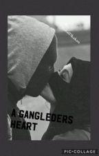 A Gangleders Heart  by sofia03kakan