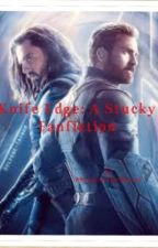 Knife Edge (A Stucky Fancfiction) by PhanicAtTheMarvel