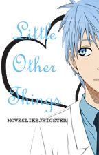 Little other things (Kuroko's basketball player x Reader) by moveslikejhigster