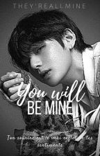 you'll be mine-//kth// by TheyreAllMine