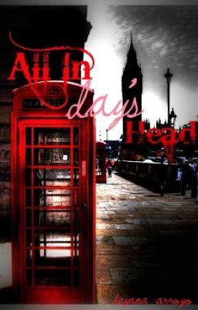All In Day's Head by xXdArKbuNNyXx