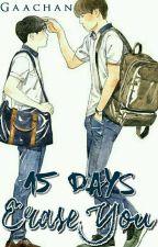 15 Days Erase You by gaachan