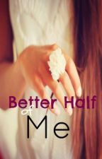Better Half of Me by Xrosesnevercry