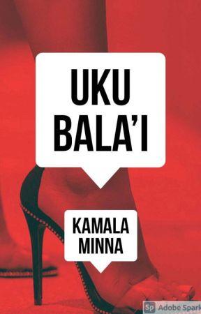 UKU BALA'I (Completed) - 60=UKU-BALA'I - Wattpad