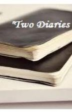 """Two Diaries"" (Complete) by ItsHeavenlyWithYou"