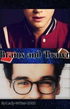 Brains and Brawn by lady-writer-2000
