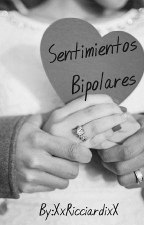 Sentimientos Bipolares  by XxricciardixX