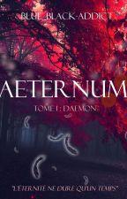 Aeternum. Tome 1 : Daemon by Blue_Black-Addict