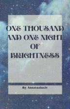 °Tysiąc I Jedna Noc Jasności° by Anastasiaciv