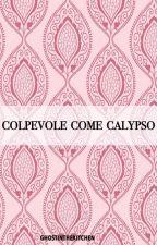 Colpevole come Calypso by ghostinthekitchen