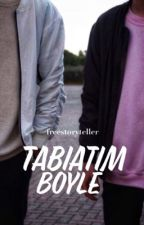 Tabiatım Böyle |boyxboy| by freestoryteller