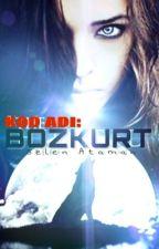 Kod Adı: BOZKURT  by SelRa21