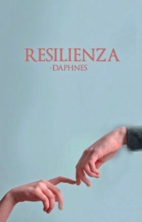 Resilienza by -daphnes