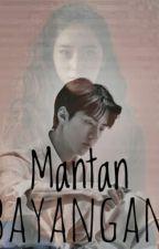 Mantan Bayangan [ SESTAL ] by Venusgrl_
