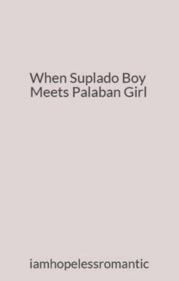 When Suplado Boy Meets Palaban Girl