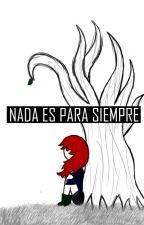 Nada Es Para Siempre by LilithRoom