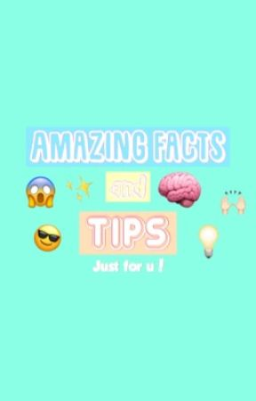 AMAZING FACTS AND TIPS! JUST FOR YOU. by jihadthefab