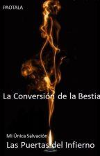 La Conversión de La Bestia (+18) by paotala