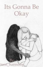 It's gonna be okay by MBNAlmadfaa03