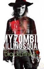 My Zombie Killing Squad (final title) by BlackLitInk