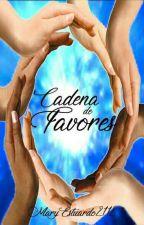 Cadena de favores  by MaryEstuardo2112