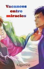 Vacances entre miracles by Kagamineknb