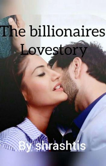 The Billionaire's Love Story - shrashtis - Wattpad