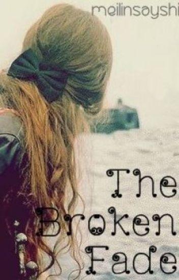 The Broken Fade