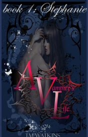 A Vampire's Life Book 1 by xMishx