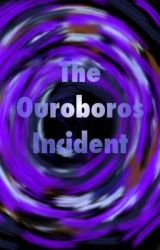 The Ouroboros Incident by TimNorwood