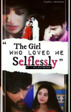 The Girl Who Loved Me Selflessly (SwaSan Story) by SilentReder