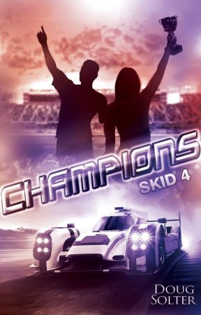 Champions (Skid Young Adult Racing Romance #4) by DougSolter
