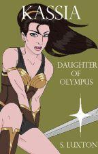 Kassia: Daughter of Olympus by ShaleneElizabeth