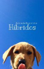 •Híbridos• (Romance Gay ABO) by ArcadeBurrito
