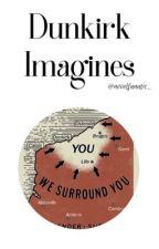 DUNKIRK IMAGINES by novelfanatic_