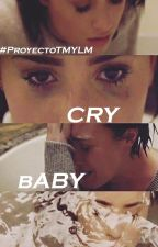 Cry Baby by CamrenGirl_FBI