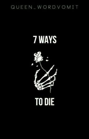 7 Ways to Die by Queen_WordVomit
